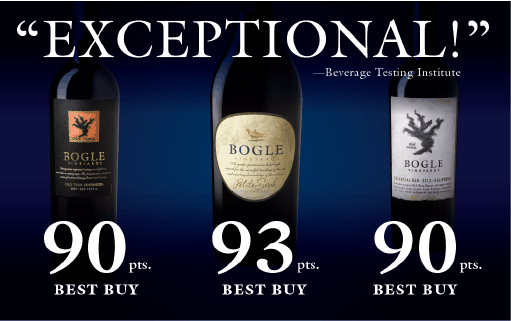BEVERAGE TESTING INSTITUTE Bogle Wines Score Big!